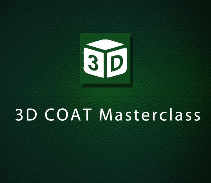 3D COAT Masterclass - All Levels - 2 Sessions