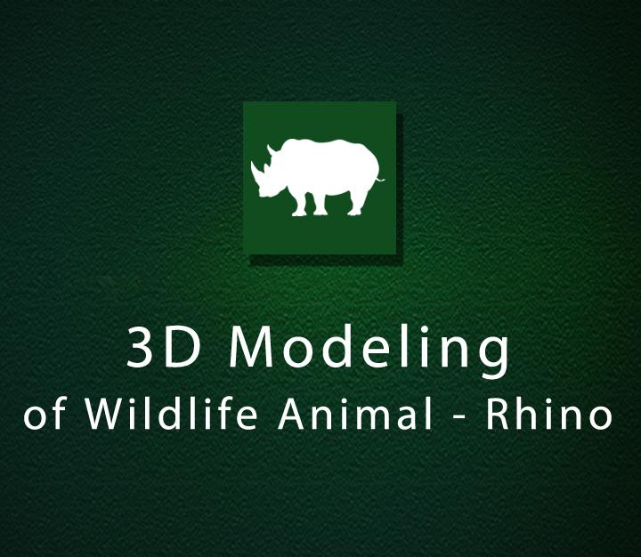 3D Modeling of Wildlife Animal - Rhino - Intermediate - 2 Sessions