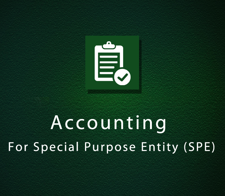 Accounting For Special Purpose Entity (SPE) - Intermediate - 4 Sessions