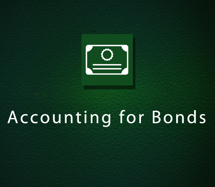 Accounting for Bonds - Intermediate - 4 Sessions