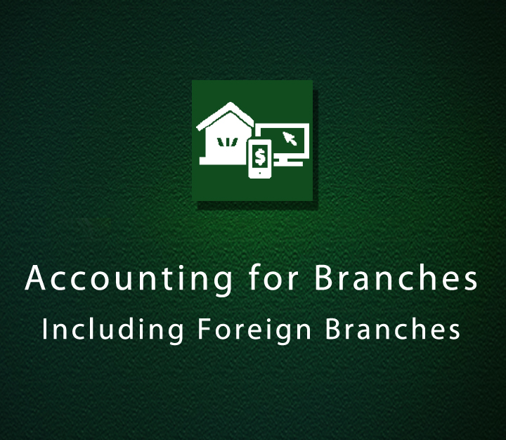 Accounting for Branches Including Foreign Branches - Intermediate - 7 Sessions