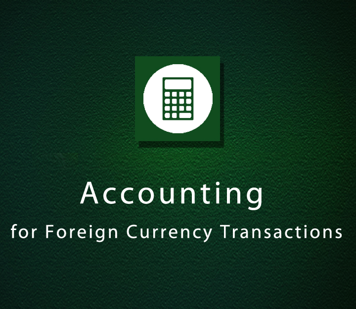 Accounting for Foreign Currency Transactions - Intermediate - 4 Sessions