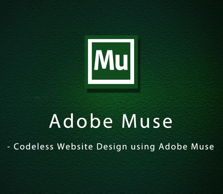 Adobe Muse - Codeless Website Design using Adobe Muse - Intermediate - 3 Sessions