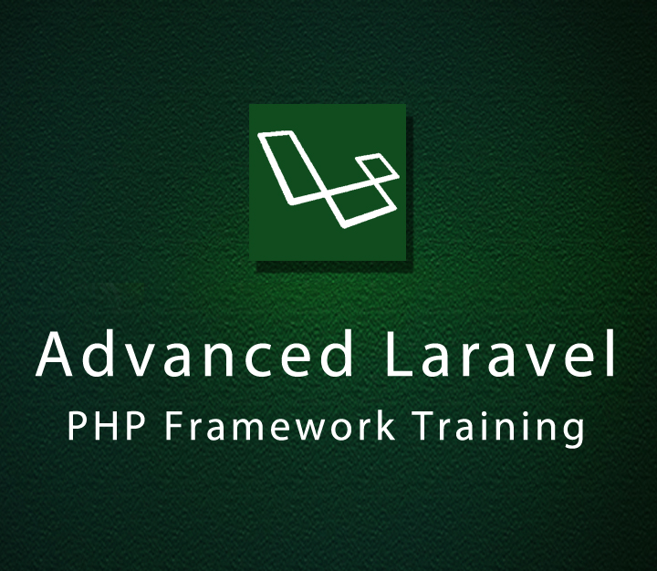 Advanced Laravel PHP Framework Training - Expert - 3 Sessions