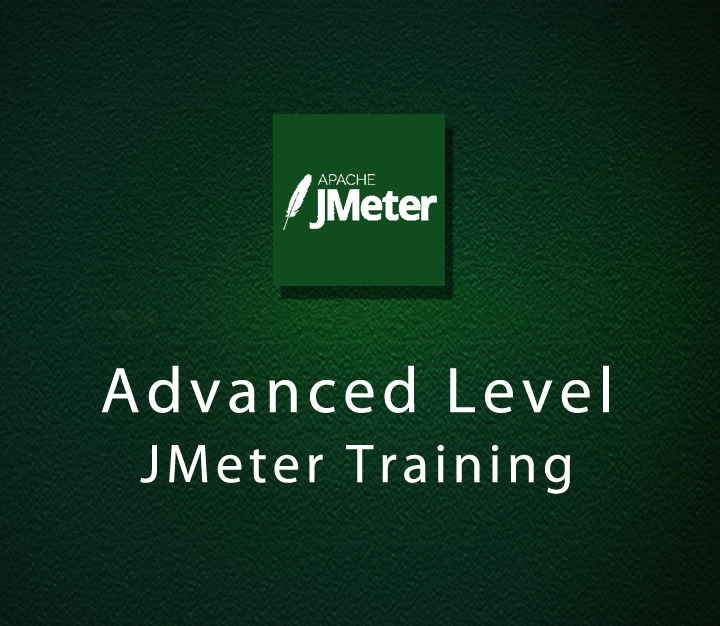 Advanced Level JMeter Training - Expert - 6 Sessions