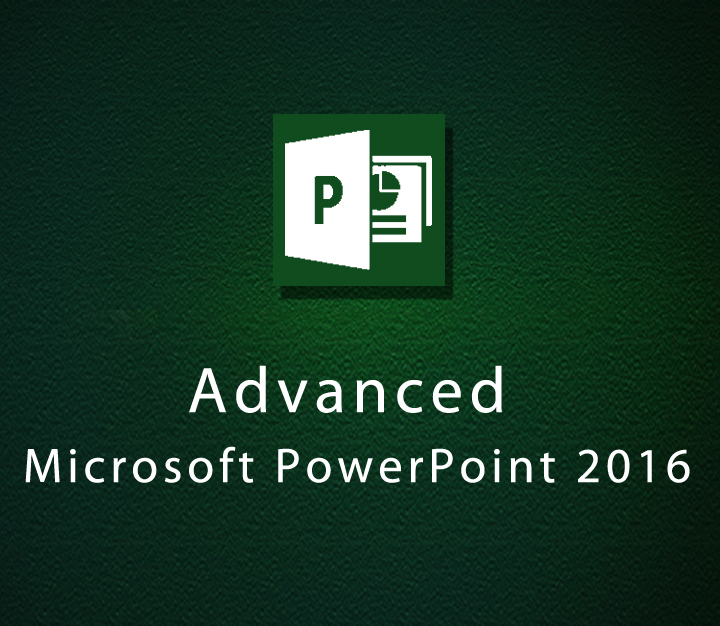 Advanced Microsoft PowerPoint 2016 - Expert - 3 Sessions