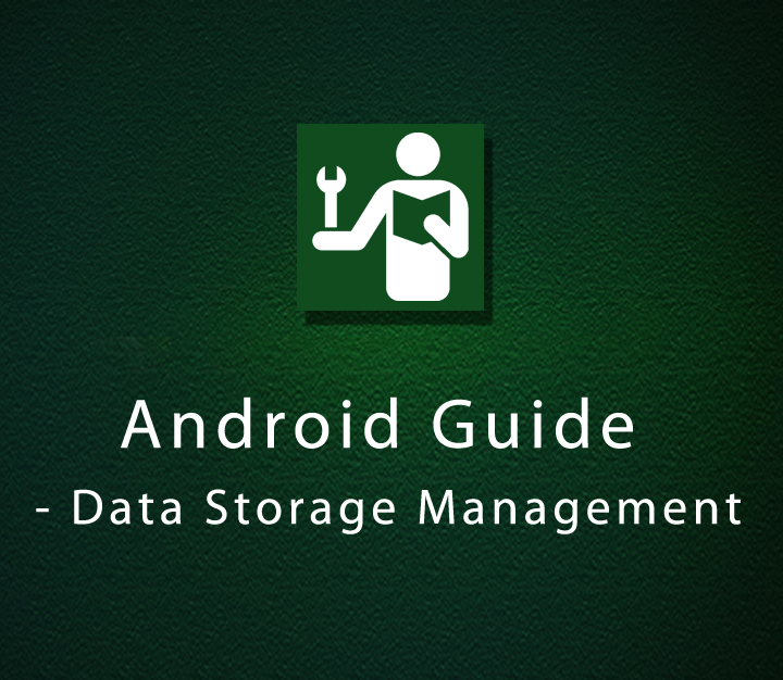 Android Guide - Data Storage Management | All Levels | 3 Sessions