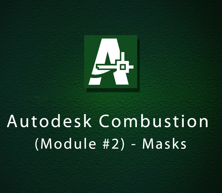 Autodesk Combustion (Module-2) � Masks | Intermediate | 5 Sessions