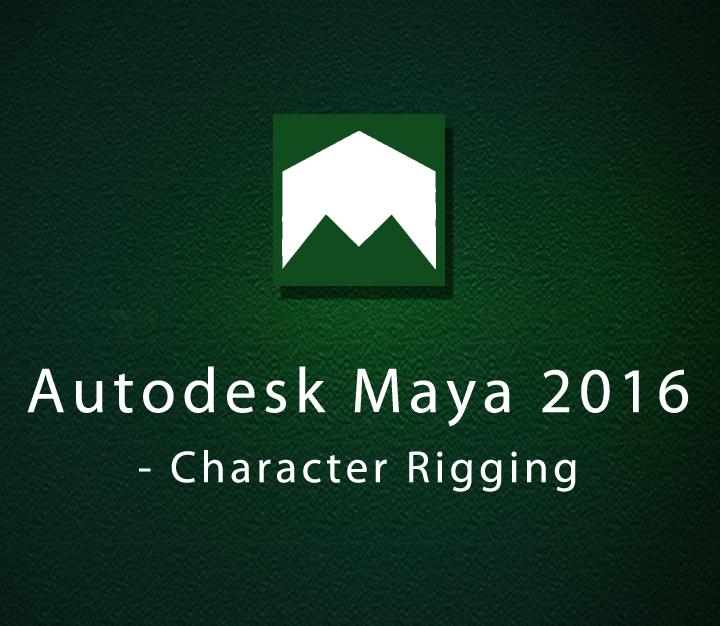 Autodesk Maya 2016 - Character Rigging - Intermediate - 20 Sessions