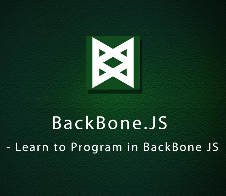 BackBone.JS - Learn to Program in BackBone JS - Beginner - 5 Sessions