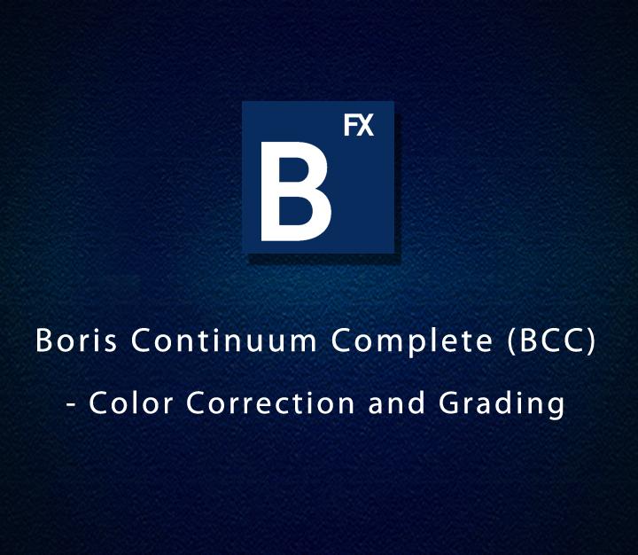 Boris Continuum Complete (BCC) - Color Correction and Grading - Intermediate - 6 Sessions