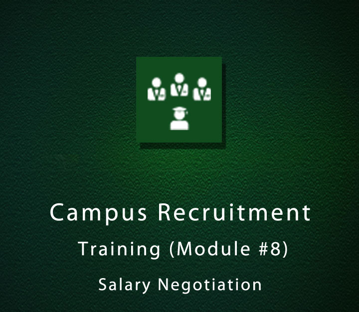Campus Recruitment Training - Module 8 - Salary Negotiation - Beginner - 6 Sessions