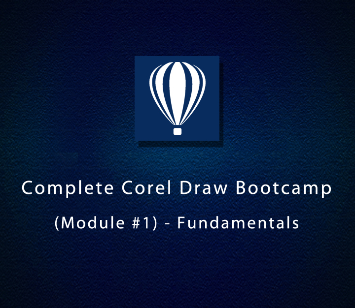 Complete Corel Draw Bootcamp (Module-1) � Fundamentals | Beginner | 4 Sessions