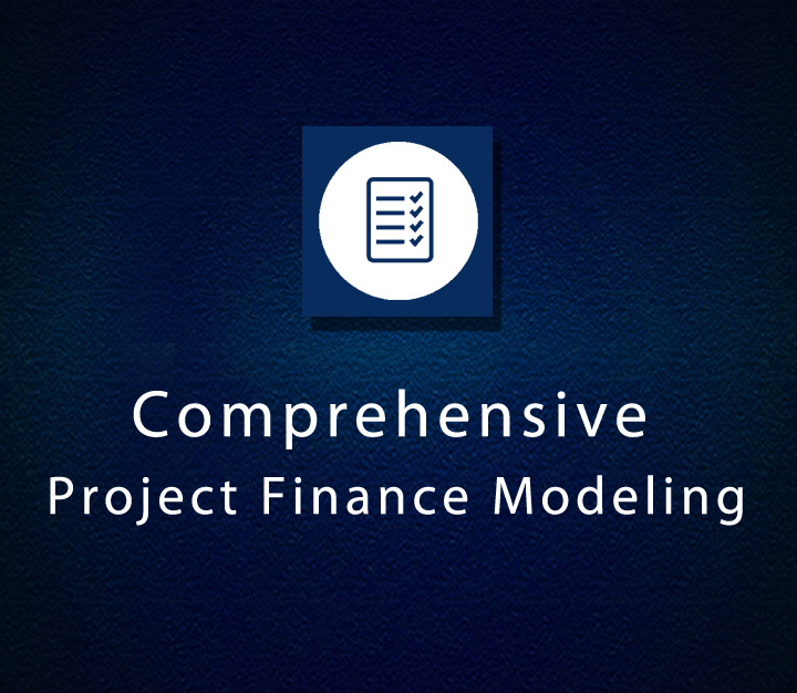 Comprehensive Project Finance Modeling - All Levels - 6 Sessions