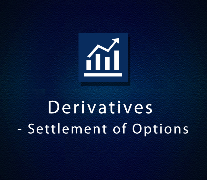 Derivatives - Settlement of Options - All Levels -1 Session