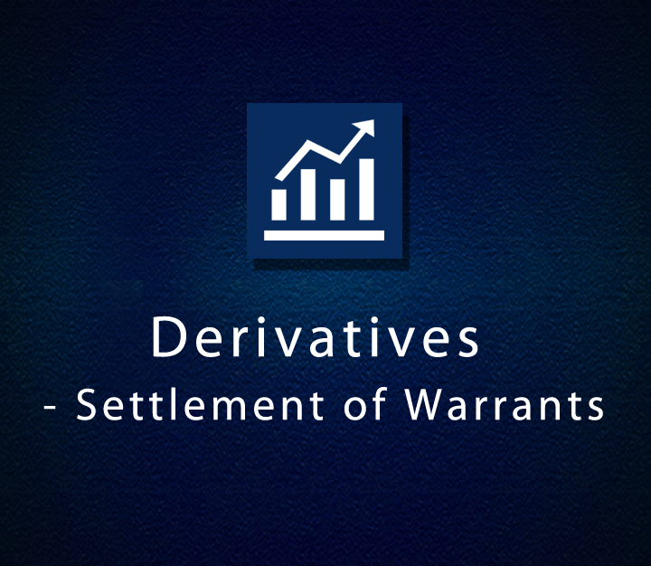 Derivatives - Settlement of Warrants - All Levels - 1 Session