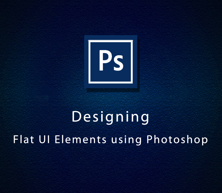 Designing Flat UI Elements using Photoshop - All Levels - 4 Sessions