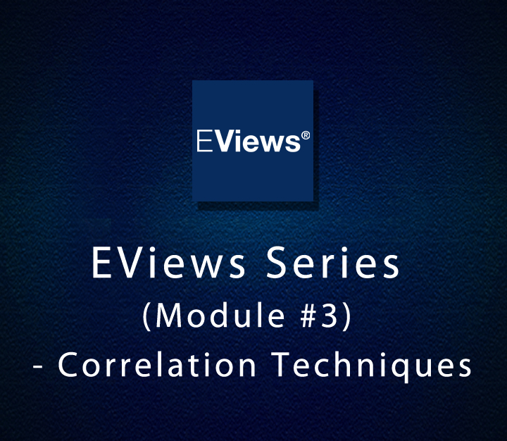 EViews Series (Module 3) - Correlation Techniques - All Levels - 2 Sessions