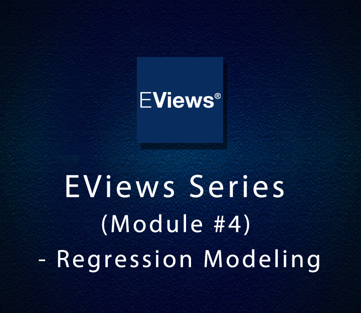 EViews Series (Module 4) - Regression Modeling - All Levels - 4 Sessions