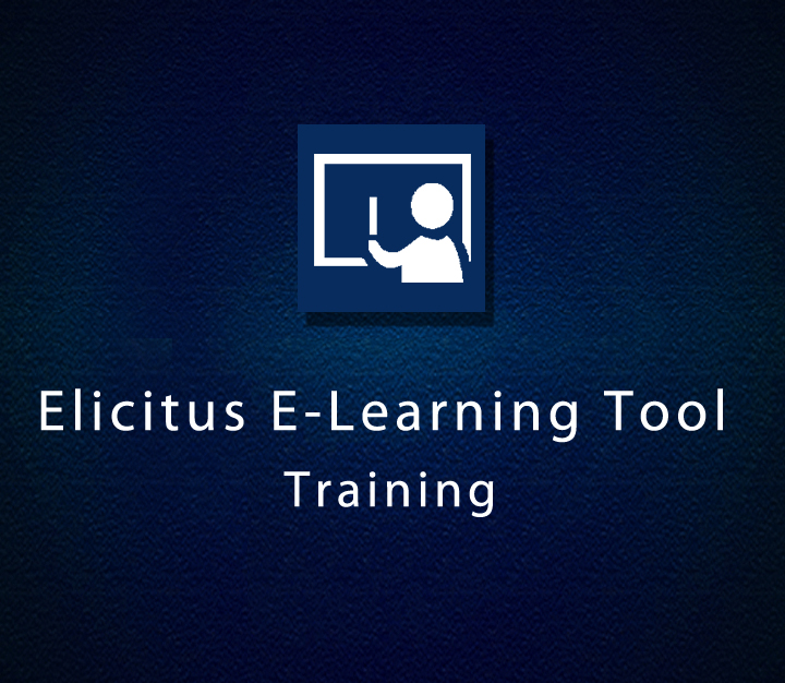 Elicitus E-Learning Tool Training - All Levels - 2 Sessions