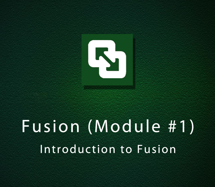 Fusion (Module 1) - Introduction to Fusion - All Levels - 2 Sessions