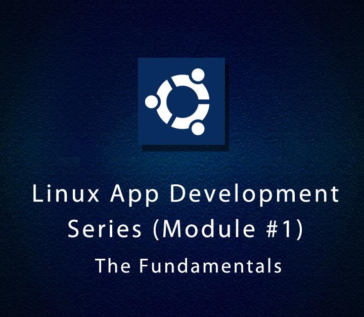Linux App Development Series (Module-1) - The Fundamentals | Intermediate | 5 Sessions