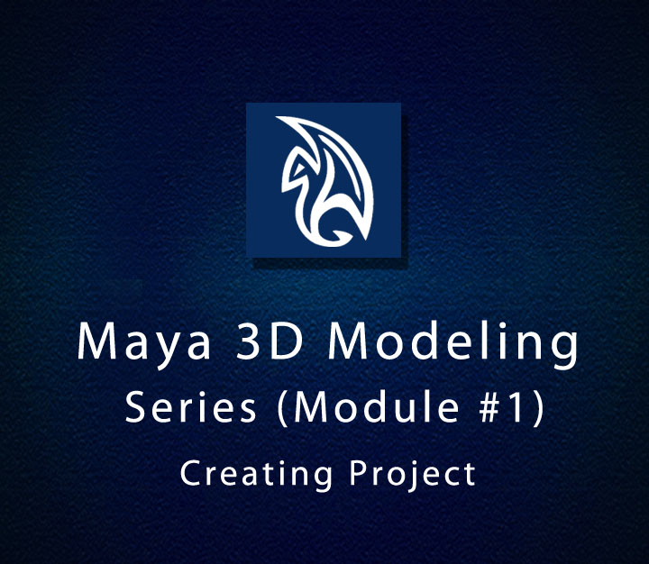 Maya 3D Modeling Series (Module-1) - Creating Project | Intermediate | 7 Sessions