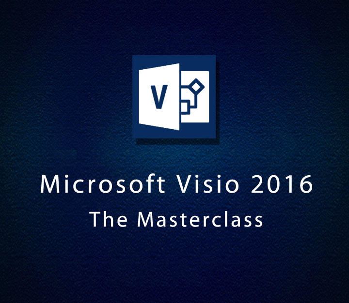 Microsoft Visio 2016 - The Masterclass - All Levels - 8 Sessions