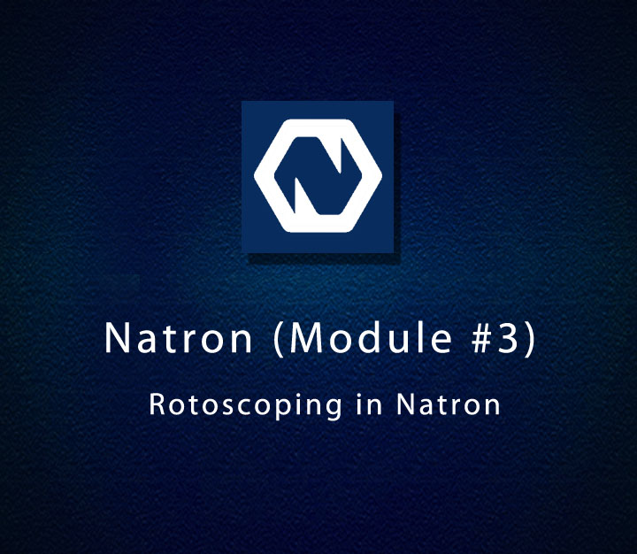 Natron - Module 3 - Rotoscoping in Natron - Intermediate - 5 Sessions