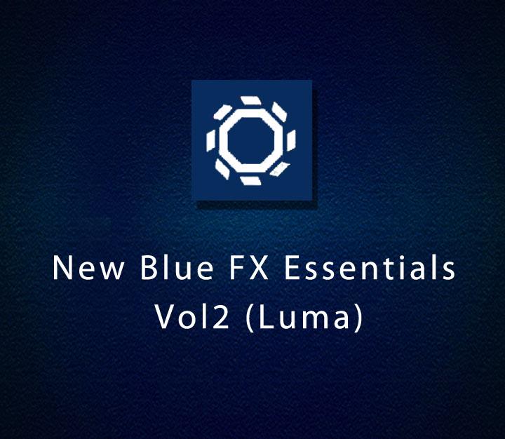 New Blue FX Essentials - Vol2 (Luma) - Intermediate - 6 Sessions