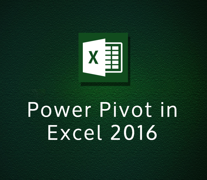 Power Pivot in Excel 2016 - Intermediate - 4 Sessions