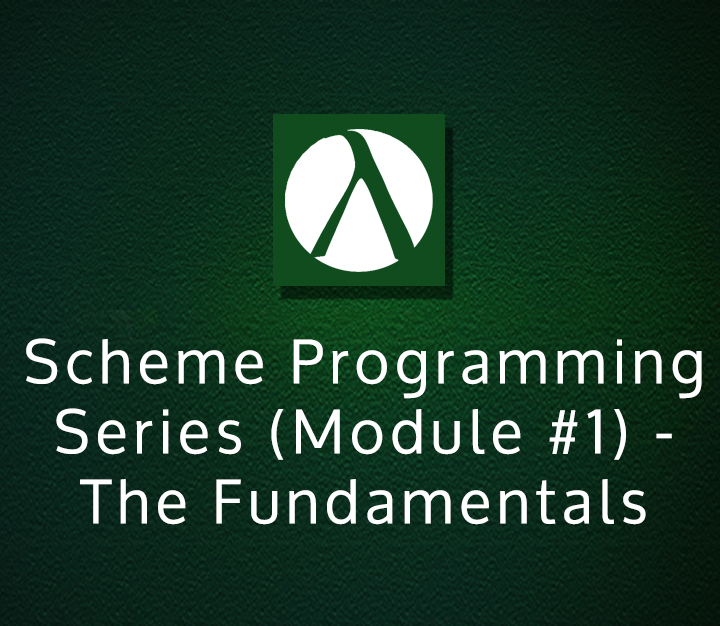 Scheme Programming Series (Module-1) - The Fundamentals   All Levels   4 Sessions