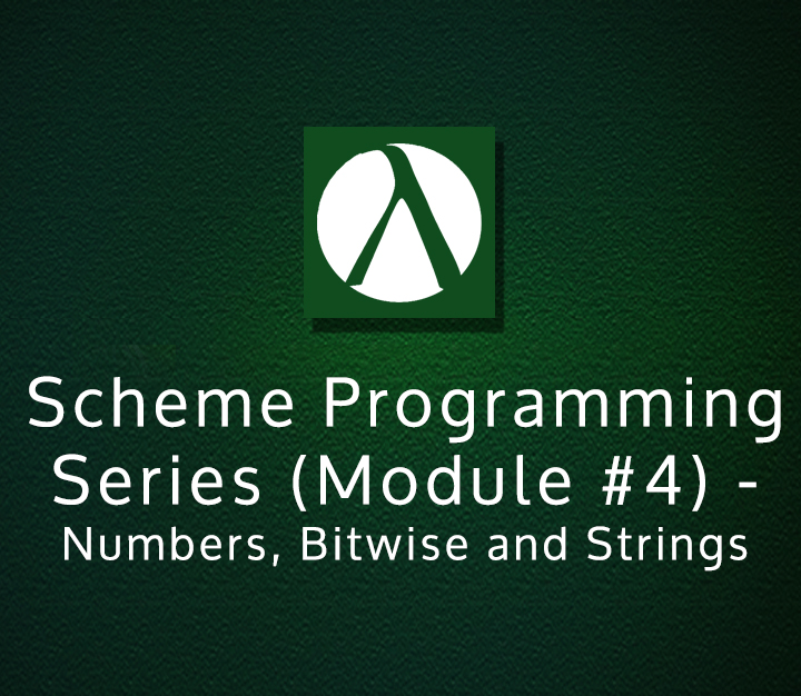 Scheme Programming Series (Module-4) - Numbers, Bitwise and Strings | All Levels | 6 Sessions