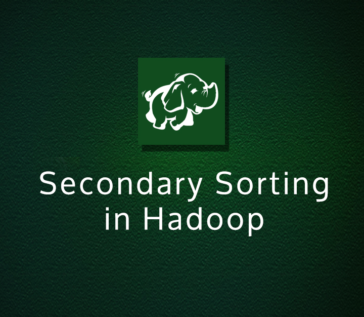 Secondary Sorting in Hadoop - Intermediate - 1 Session