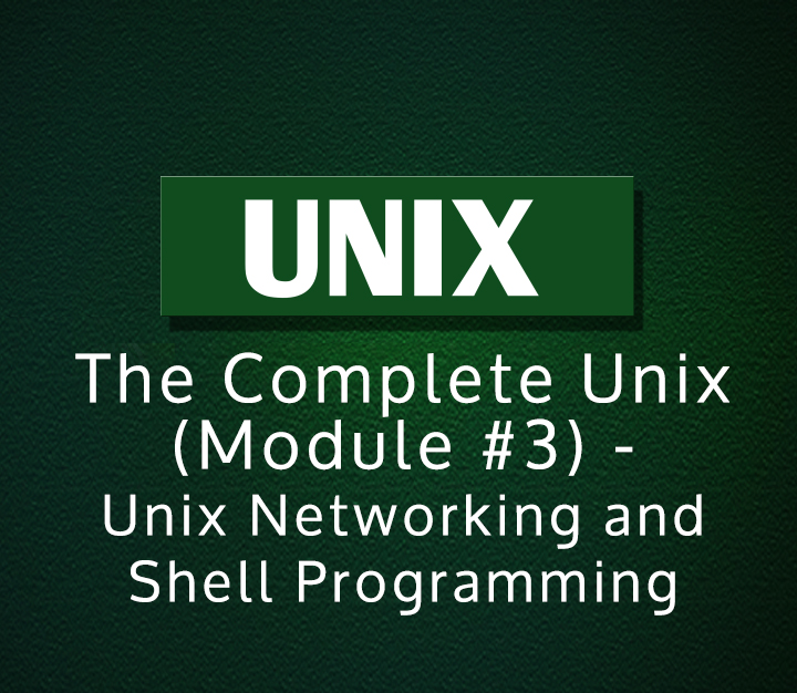 The Complete Unix (Module-3) - Unix Networking and Shell Programming | Intermediate | 10 Sessions