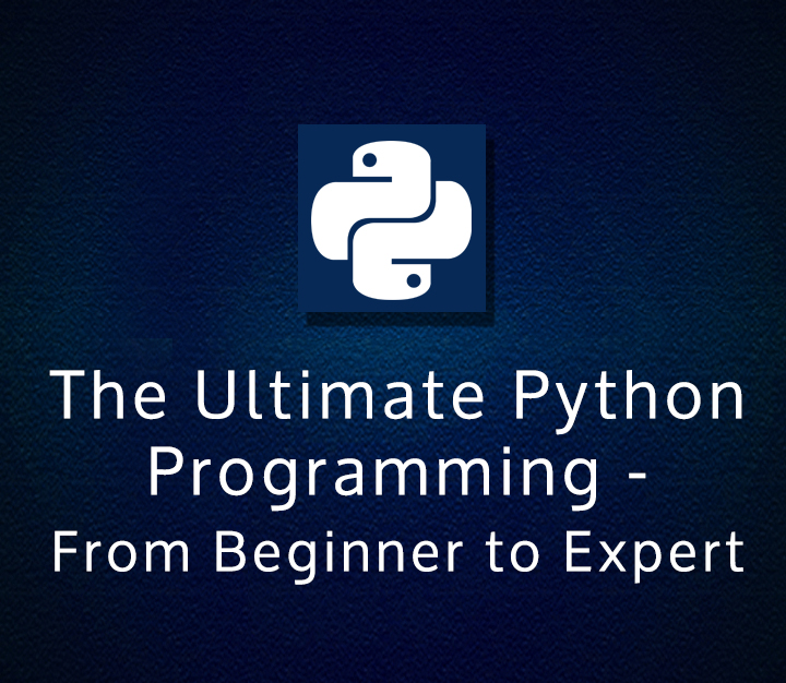 The Ultimate Python Programming - From Beginner to Expert - All Levels - 29 Sessions