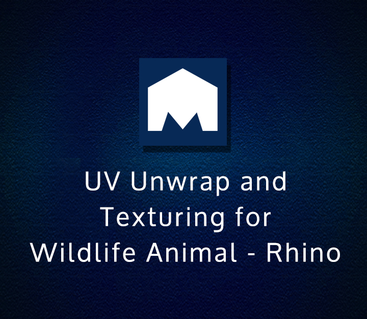 UV Unwrap and Texturing for Wildlife Animal - Rhino - Intermediate - 1 Session