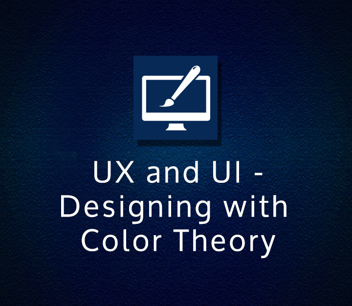 UX and UI - Designing with Color Theory - Intermediate - 3 Sessions