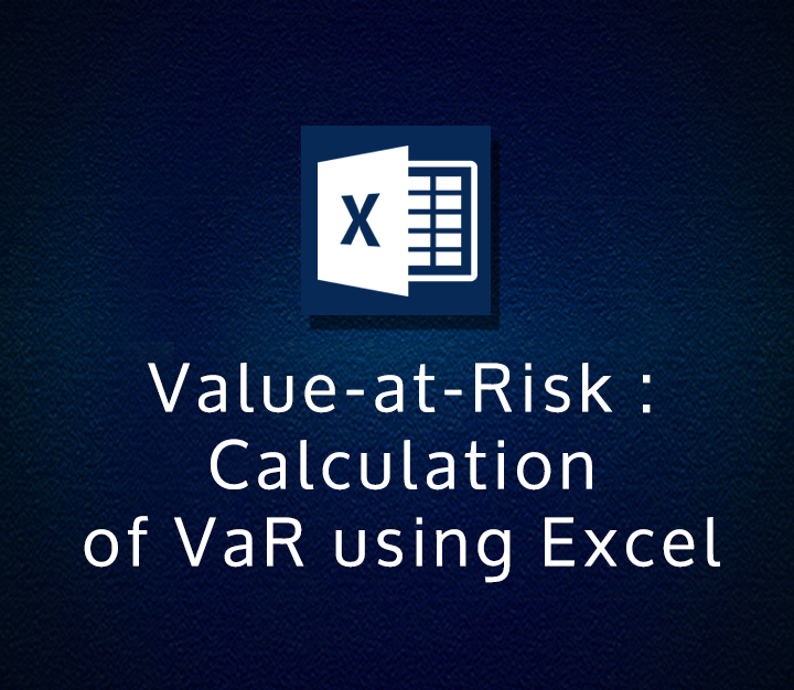 Value-at-Risk - Calculation of VaR using Excel - Intermediate - 2 Sessions