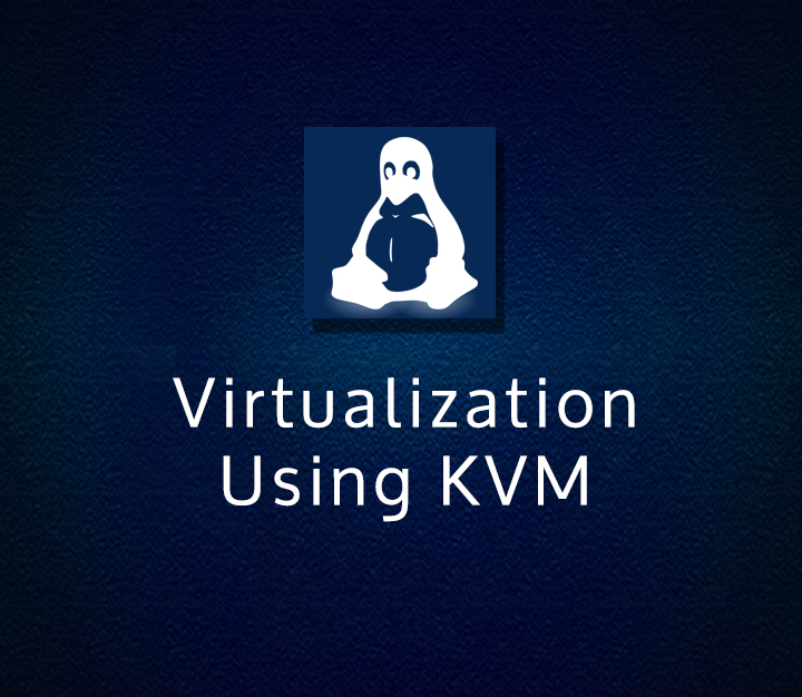 Virtualization Using KVM - Intermediate - 4 Sessions