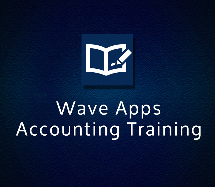 Wave Apps Accounting Training - All Levels - 7 Sessions