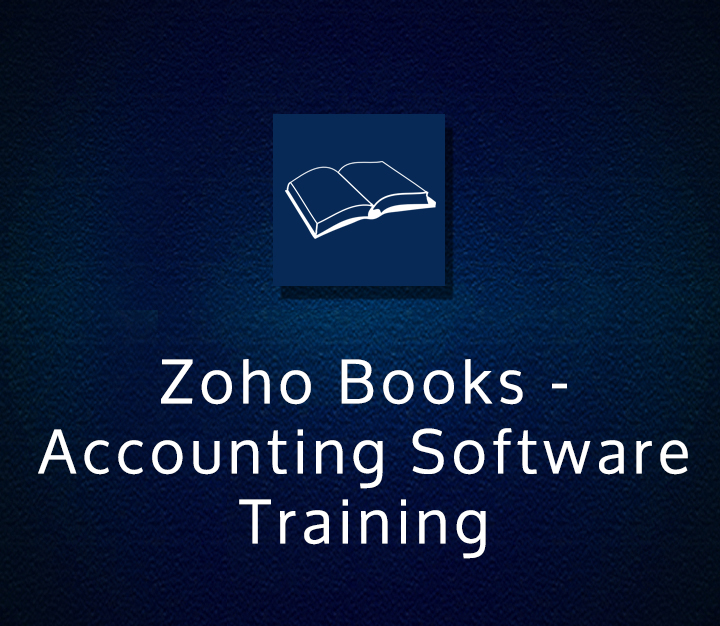 Zoho Books - Accounting Software Training - All Levels - 8 Sessions