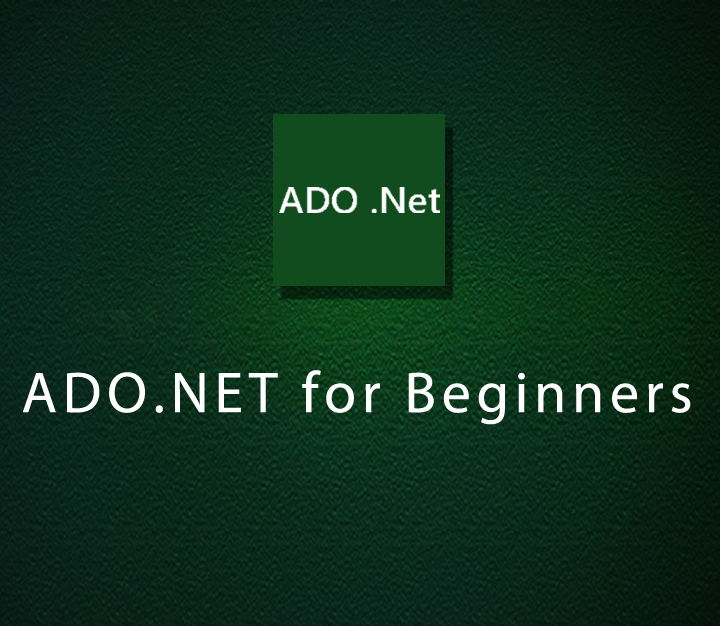 ADO.NET for Beginners - Intermediate - 4 Sessions