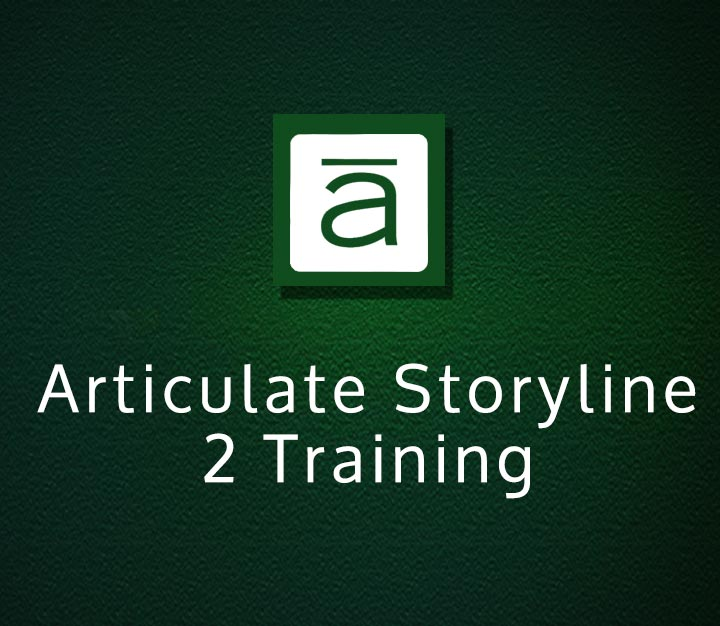 Articulate Storyline 2 Training - All Levels - 4 Sessions