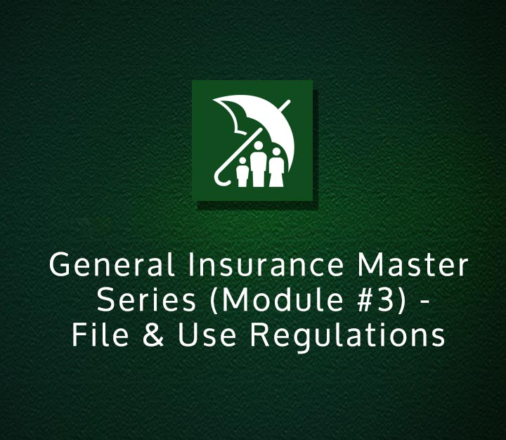 General Insurance Master Series (Module 3) - File & Use Regulations - All Levels - 4 Sessions