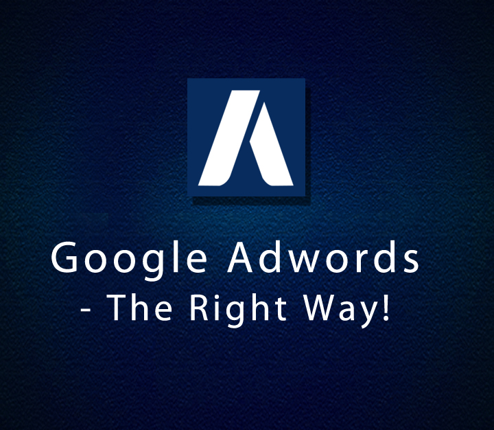 Google Adwords - The Right Way! | All Levels | 12 Sessions