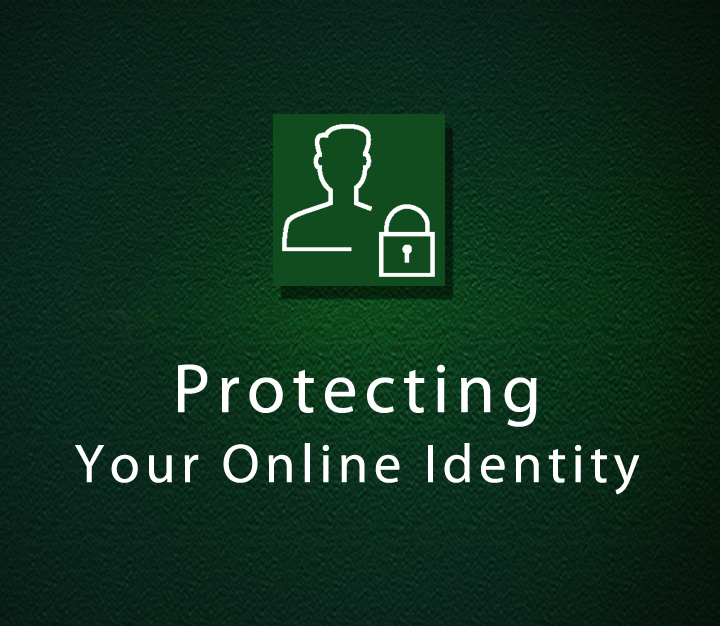 Protecting Your Online Identity | Intermediate | 1 Session
