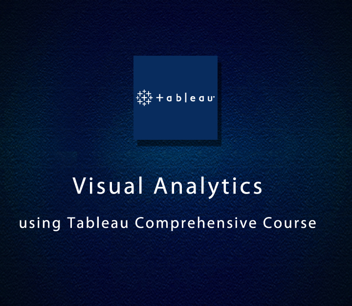 Visual Analytics using Tableau Comprehensive Course - All Levels - 11 Session
